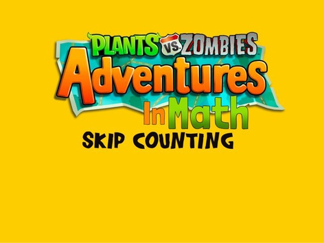 PVZ Adventures In Math: Skip Counting by Kids  Connected
