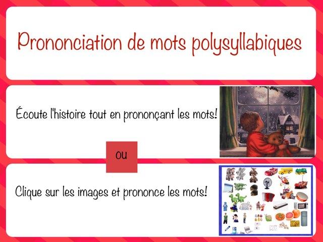 Prononciation de mots polysyllabiques by Marie-Claude GR