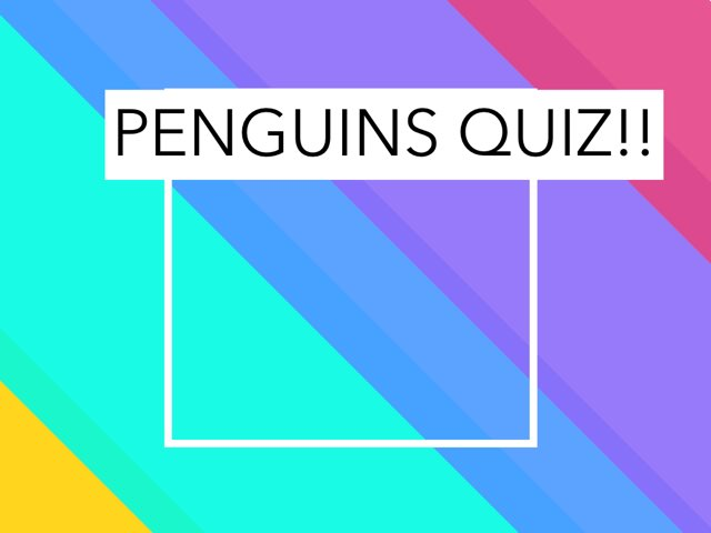 Penguins Quiz by Jane Miller _ Staff - FuquayVarinaE