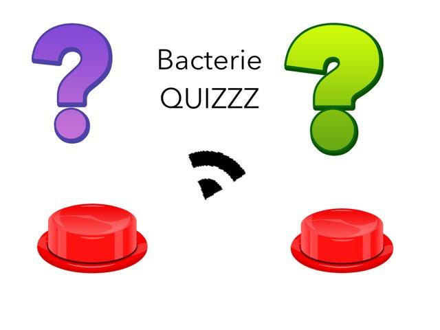 Bacterie QUIZZZ by Isabel Van Tol