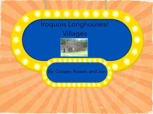 4F Iroquois Longhouses and Villages  by Gr Four