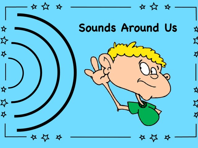 Sounds Around Us by Ellen Weber