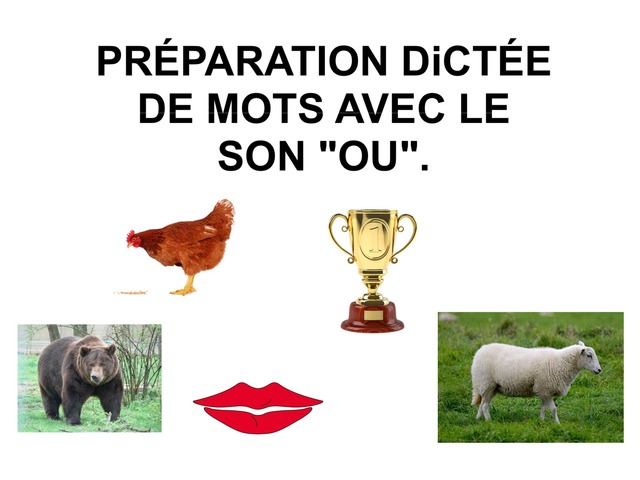 PRÉPARATION DiCTÉE DE MOTS AVEC LE SON OU by Valerie Escalpade