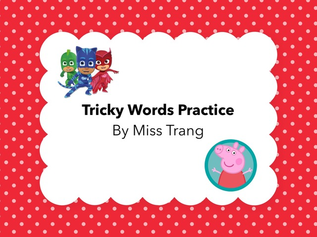 Tricky Words Practice by Trang Quỳnh