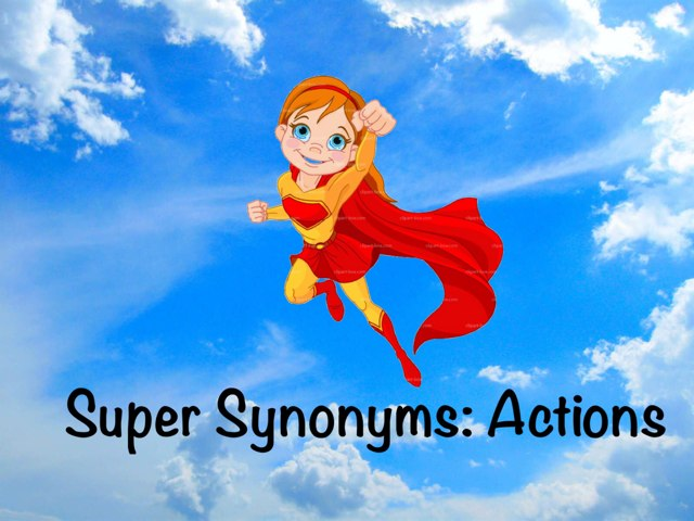Super Synonyms: Actions by Ellen Weber