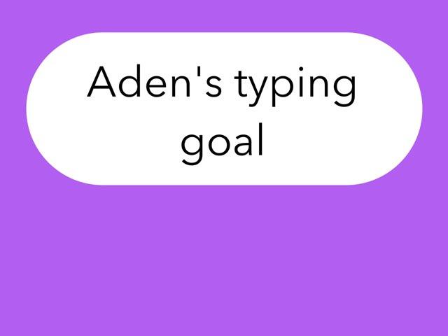 Aden's Typing Goal by Evet Bresseas