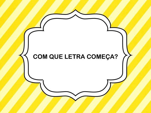 Com Que Letra Começa? by Sasaki Guziloto