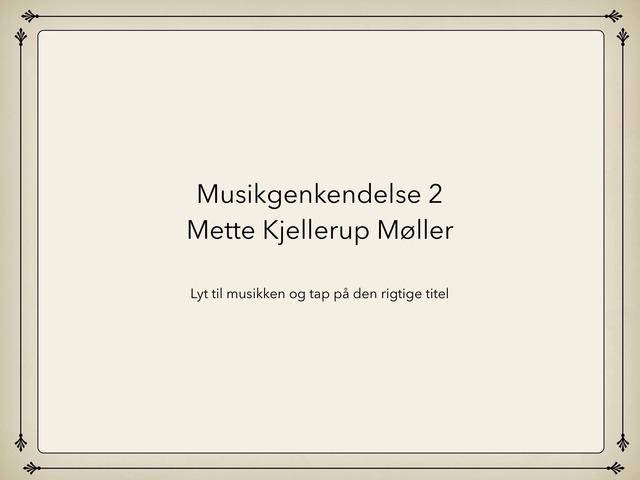 Musikgenkendelse 2 by Mette Kjellerup Møller