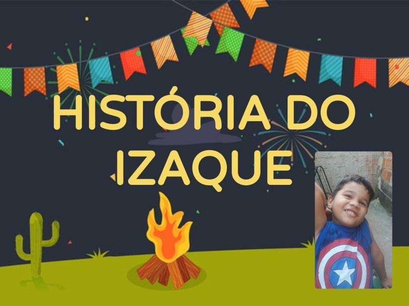 FESTA JUNINA DO IZAQUE by Sala de Recursos E.M.