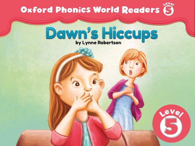 Phonics World Readers 5: Dawn's Hiccups by Oxford University Press