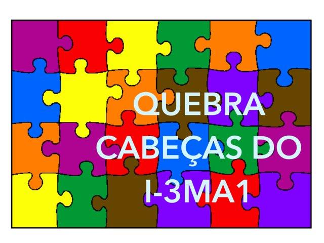QUEBRA CABEÇAS DO I-3MA1 by TecEduc Porto