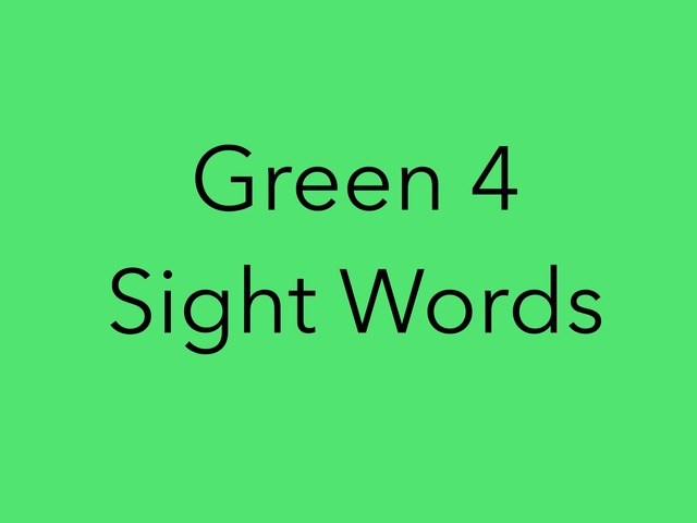 Green 4 Sight Words. No. 33 by Sonia Landers
