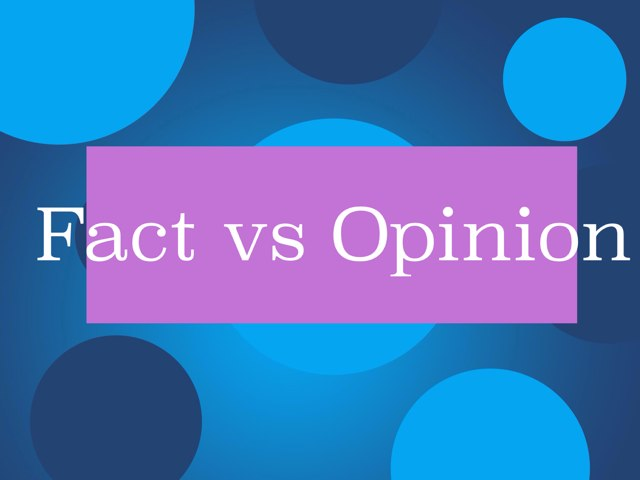 Fact vs Opinion by Carolyn Mulbach
