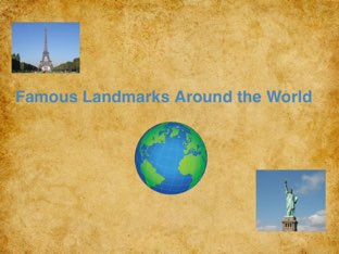 Famous Landmarks Around The World  by Sandford Hill