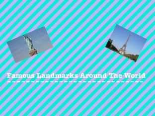 Famous Landmarks Around The World! by Sandford Hill