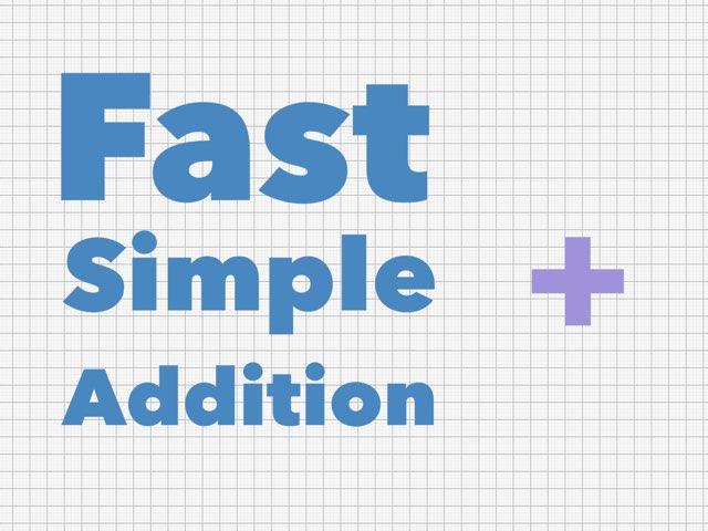 Fast Simple Addition! by Yogev Shelly