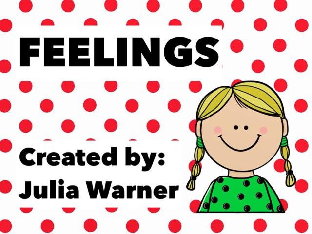 Feelings: Mrs. Warner's First Grade by Julia Warner