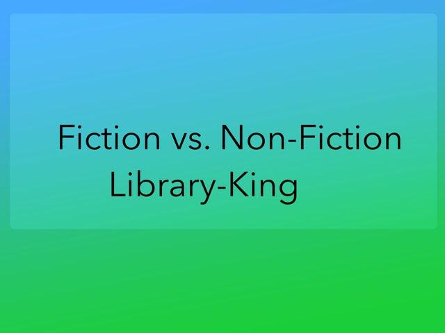 Fiction Vs. Non-Fiction by Alex King