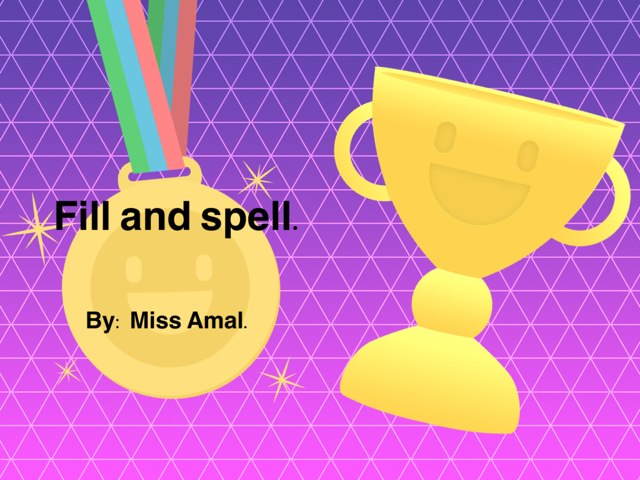 Fill And Spell by Amal kuwait