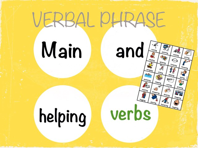 Find The Main & Helping Verb  by Laura Gonzalez