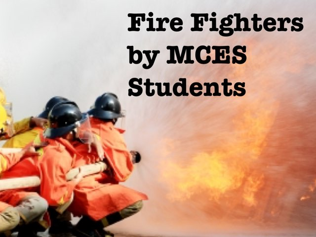 Firefighters by MCES Students by Christine Snow
