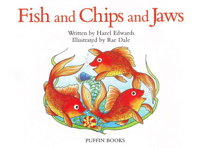 Fish & Chips & Jaws by Hazel Edwards