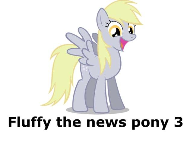 Fluffy The News Pony 3 by Fluffy Da rabbit