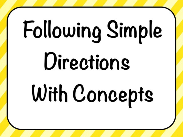 Following Directions With Simple Concepts  by Karen Souter