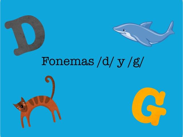 Fonemas /g/ Y /d/ by Nicolle Rios
