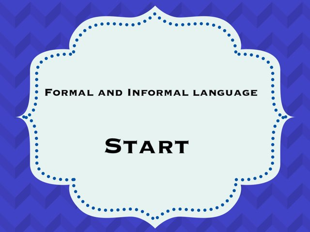 Formal And Informal Language by Ainsley