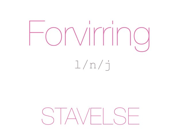 Forvirring /l n j/ STAVELSE - www.MinKusineMaria.dk by Min Kusine Maria