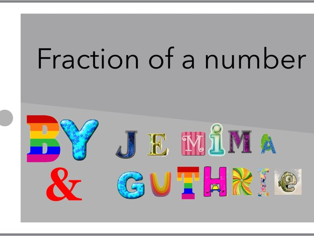 Fraction Of A Number by Sarah Pickles