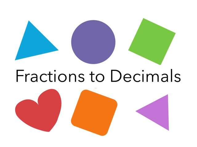Fractions to Decimals  by Katie Gambier