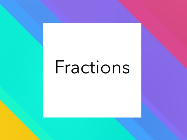 Fractions by Marlene Castro