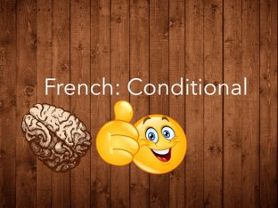 French: Conditional Tense by LNCharter FHS