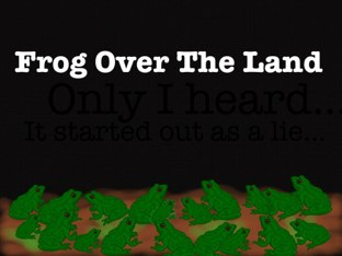 Frog Over The Land -Debby by Debby Cynthiana