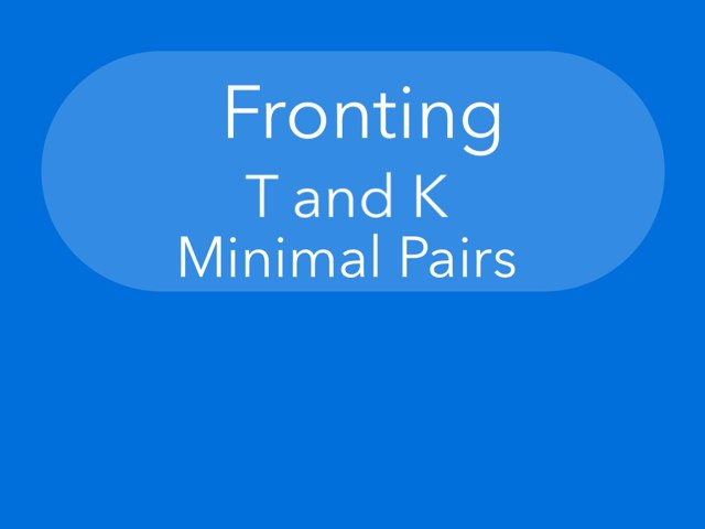 Fronting T And K Minimal Pairs by 58638 58638