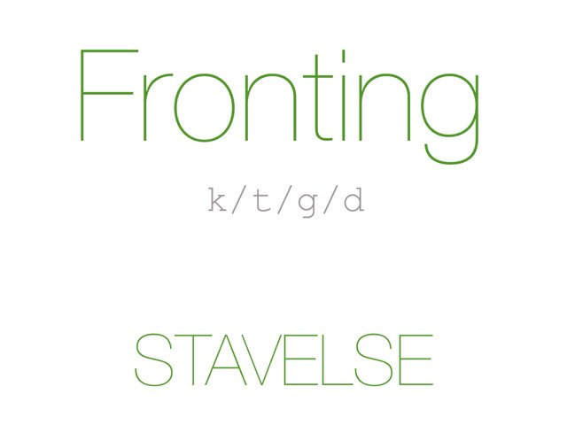 Fronting /k t g d/ STAVELSE - www.MinKusineMaria.dk by Min Kusine Maria