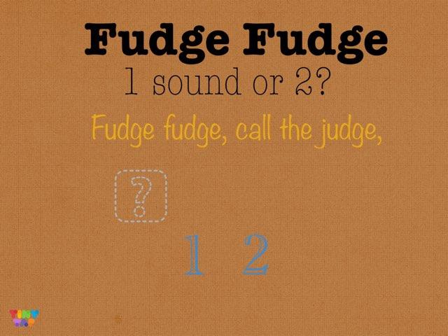 Fudge Fudge by Drew Kunkel