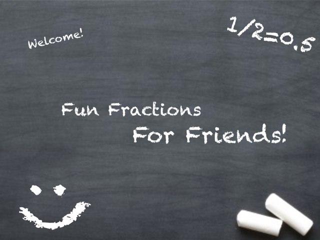 Fun Fractions For Friends by Jihyun Huang