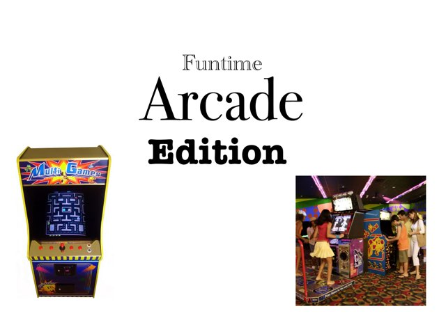 Funtime Arcade Edition by oliver hawley