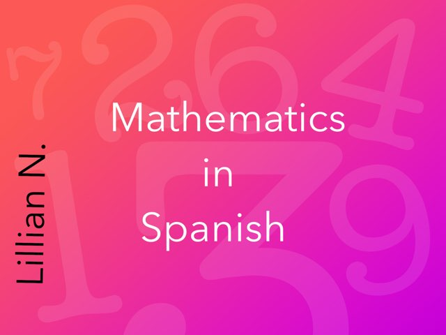 Play a game of addition and subtraction in Spanish. by Lillian  Neill