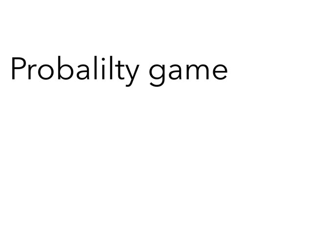 This a game explaning probalilty by Damanjot Deol
