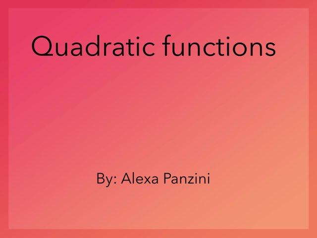 Quadratic functions by Alexa Panzini