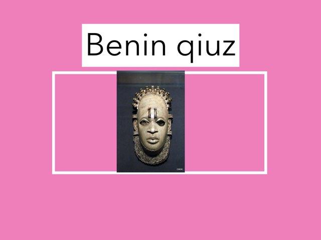 Benin qiuz by Abby  by Caolan doyle
