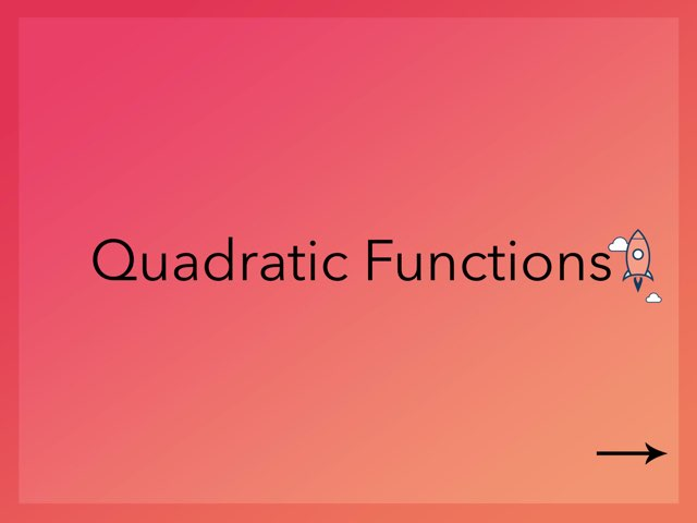 Quadratic Functions  by Kamila Calle