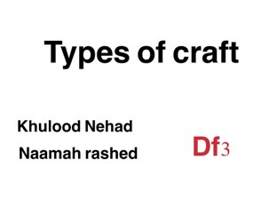 Craft   by Khulood Nehad