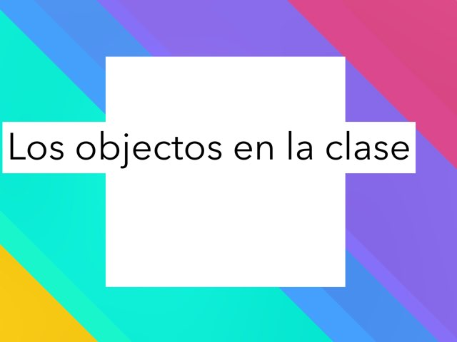 It asks about classroom objects in Spanish.   by Lisa Dyal