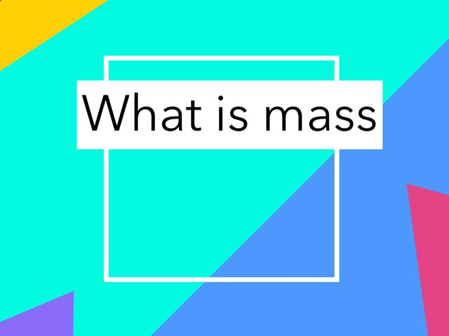 What is mass? by Francis Akomeah
