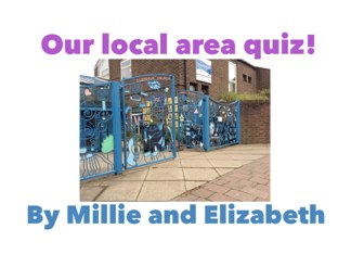 Girls in Year 1 made this local area quiz about Tufnell Park! by Fiona Crean